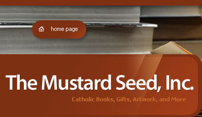 The Mustard Seed, Inc. - Catholic Books, Gifts, Artwork, and More